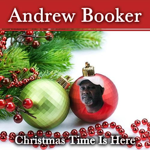 Christmas Time Is Here by Andrew Booker