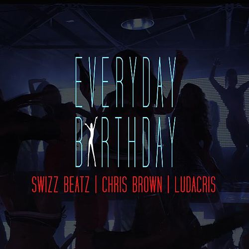 Everyday, Birthday by Swizz Beatz