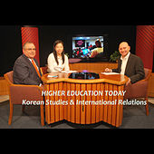 Higher Education Today: Korean Studies & International Relations by Steven Roy Goodman