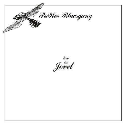 Live im Jovel by Pee Wee Bluesgang