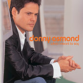 What I Meant To Say by Donny Osmond