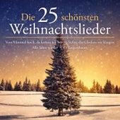 Die 25 schönsten Weihnachtslieder - Vom Himmel hoch, da komm ich her - Süßer, die Glocken nie klingen - Alle Jahre wieder - O Tannenbaum von Various Artists