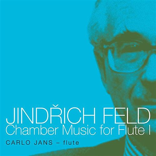 Feld: Chamber Music for Flute, Vol. 1 by Carlo Jans