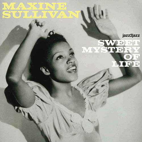 Sweet Mistery of Life (Extended) by Maxine Sullivan