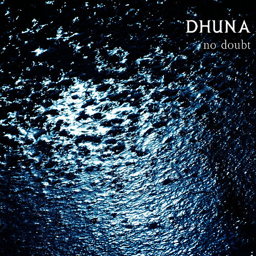 No Doubt by Dhuna