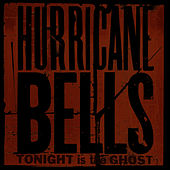 Tonight Is The Ghost by Hurricane Bells