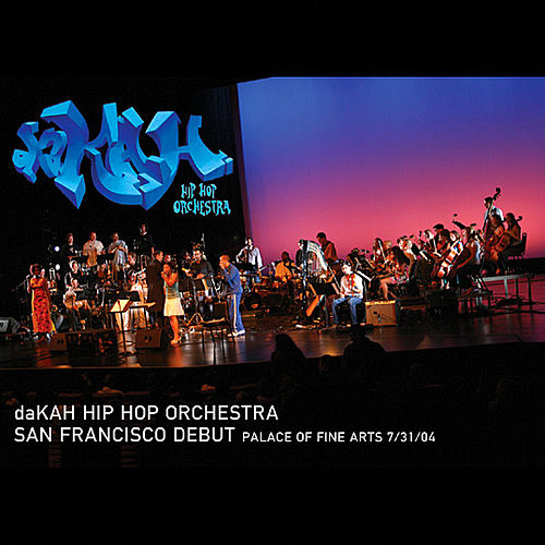 San Francisco Debut: 7/31/04 by Dakah Hip Hop Orchestra