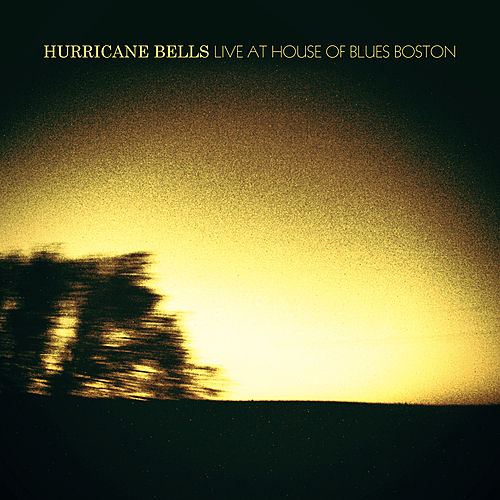 Live At The House Of Blues Boston by Hurricane Bells