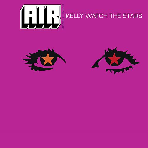 Kelly Watch The Stars by Air