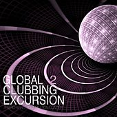 Global Clubbing Excursion 2 by Various Artists