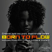 Born To Flow (pres. Baskerville Jones) by Groove Junkies