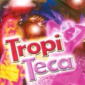 Tropi Teca by Various Artists