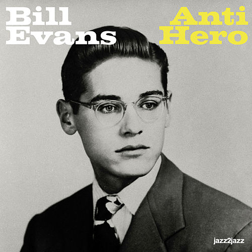 Anti Hero (Extended) by Bill Evans