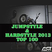 Jumpstyle & Hardstyle 2013 Top 100 (Extended Versions Only) by Various Artists