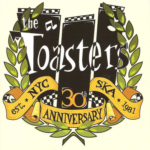 The Toasters - 30th Anniversary by The Toasters
