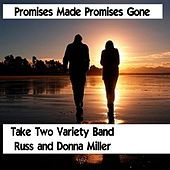 Promises Made Promises Gone (feat. Russ Miller & Donna Miller) by Take Two Variety Band (Russ and Donna Miller)
