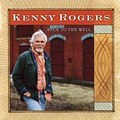 Back to the Well by Kenny Rogers