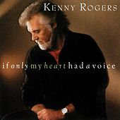 If Only My Heart Had a Voice by Kenny Rogers