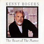 The Heart of the Matter by Kenny Rogers