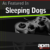 As Featured In Sleeping Dogs by APM Music