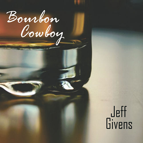 Bourbon Cowboy by Jeff Givens