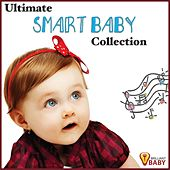 Ultimate Smart Baby Collection:  Playful Classical Music for Babies Learning, Playing and Relaxing by Smart Baby Music