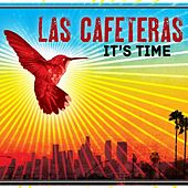 It's Time by Las Cafeteras