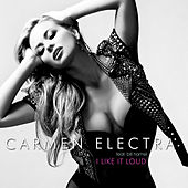 I Like It Loud by Carmen Electra
