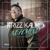 Neh'mind by Krizz Kaliko