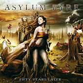 Fifty Years Later by Asylum Pyre