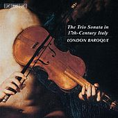 The Trio Sonata in 17th-Century Italy by The London Baroque