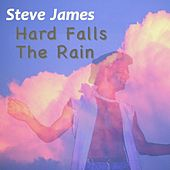 Hard Falls the Rain by Steve James