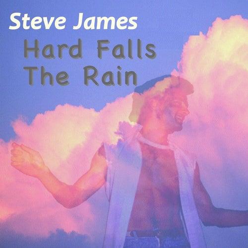 Hard Falls the Rain by Steve James