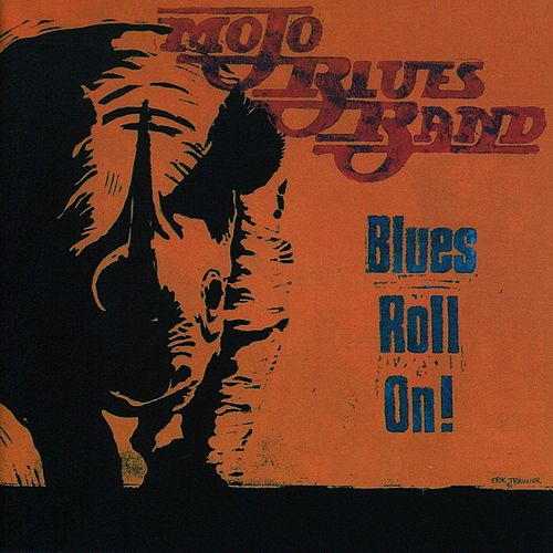 Blues Roll On! by Mojo Blues Band
