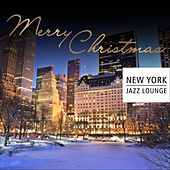 Merry Christmas by New York Jazz Lounge