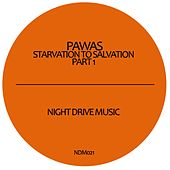 Starvation To Salvation Part 1 by Pawas