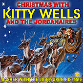 Dasher With the Light Upon His Tail: Christmas With Kitty Wells by Kitty Wells
