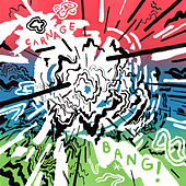 Bang! by Carnage