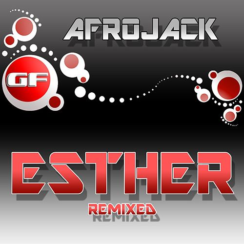 Esther (Remixed) by Afrojack