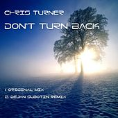 Don't Turn Back by Chris Turner