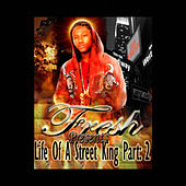 Life of a Street King Part 2 by Fresh