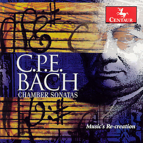 Chamber Sonatas: Music's Re-Creation by Carl Philipp Emanuel Bach