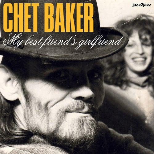My Best Friend's Girlfriend (Extended) by Chet Baker