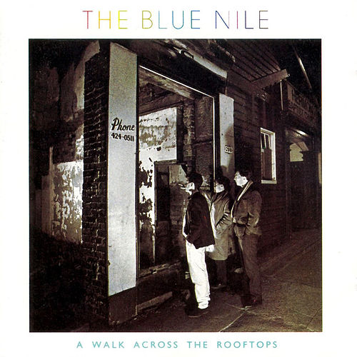 A Walk Across the Rooftops (Deluxe Version) by The Blue Nile