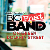 On Green Dolphin Street by Gordon Goodwin's Big Phat Band