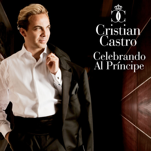 Celebrando Al Príncipe by Cristian Castro