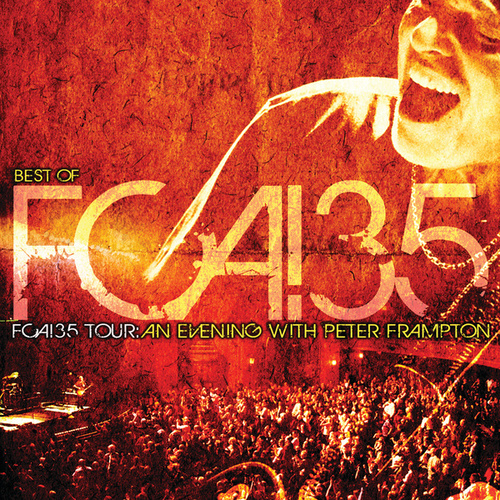 Best Of FCA! 35 Tour - FCA!35 Tour: An Evening With Peter Frampton by Peter Frampton