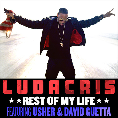 Rest Of My Life by Ludacris
