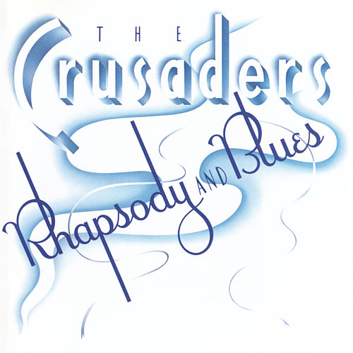 Rhapsody And Blues by The Crusaders