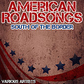 American Roadsongs - South Of The Border von Various Artists